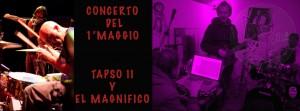 MERCOLEDì 1°MAGGIO TAPSOII Y EL MAGNIFICO, DETOURNEMENT DJ SET