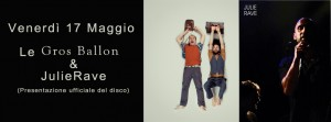 Venerdì 17 Maggio  Gros Ballon & JulieRave