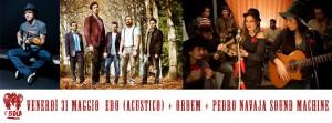 Venerdì 31 Maggio EDO, ORDEM  , PEDRO NAVAJA SOUND MACHINE  in concerto