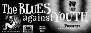 Giovedì 17 – THE BLUES AGAINST YOUTH
