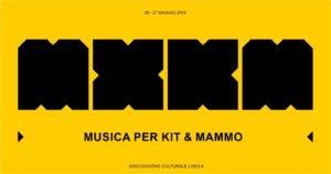 """Musica per Kit & Mammo  """"26-27 Maggio 2018"""""""
